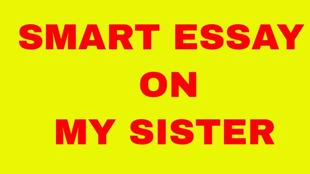 001 Maxresdefault Essay Example On Stupendous Sister Elder Birthday Is My Second Mother Brother And Relationship In English Large