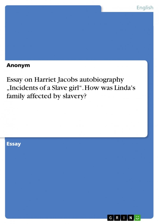 002 319902 0 Essay Example Harriet Remarkable Jacobs Vs Frederick Douglass Topics Analysis 868