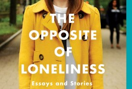 002 81xm Clxskl The Opposite Of Loneliness Essay Fascinating Book Essays And Stories 320
