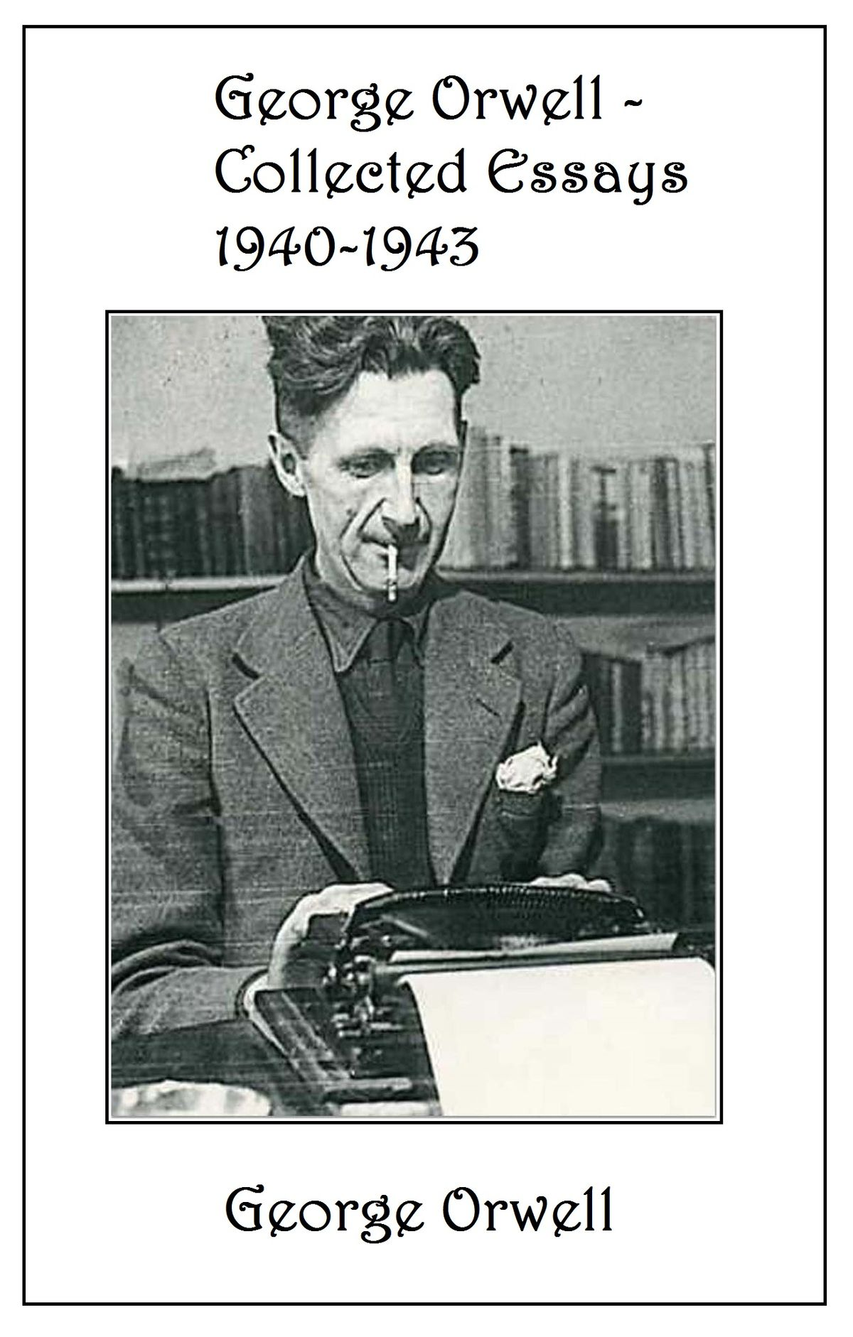 002 George Orwell Collected Essays Essay Frightening Everyman's Library Summary Bookshop Memories Full