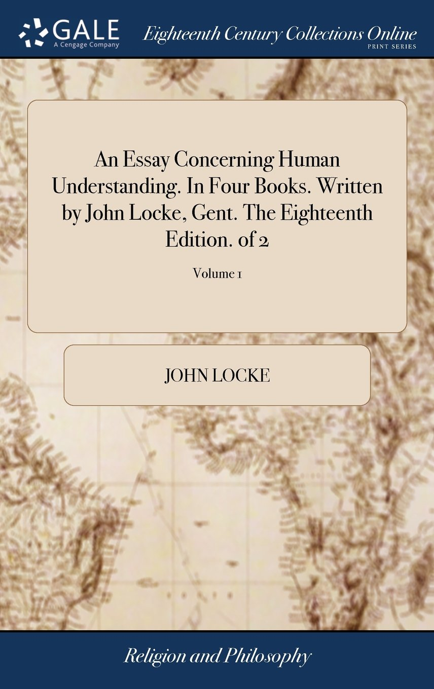 003 71fuii2qnql Essay Example John Locke An Concerning Human Phenomenal Understanding Citation Full Text Pdf Book 2 Summary Full