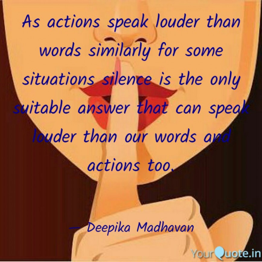 003 Essay Example Actions Speak Louder Than Words Silence Speaks Quote As Quotedeepika Madhavan Striking Examples Thesis
