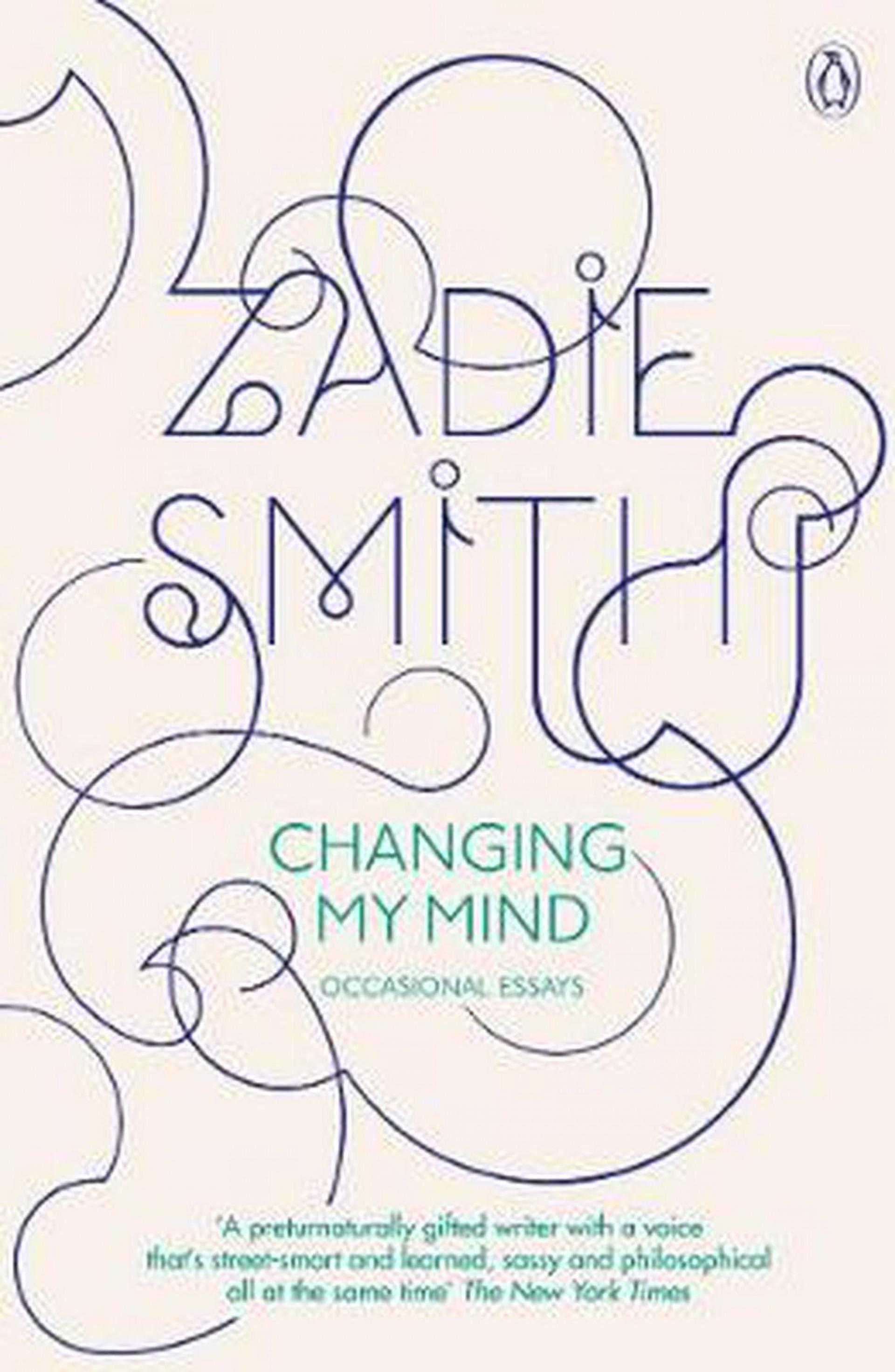 003 Essay Example Changing My Mind Occasional Essays Striking Pdf By Zadie Smith 1920