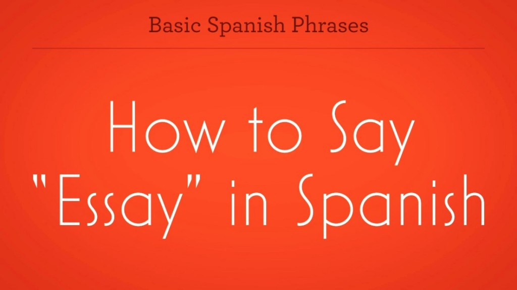 003 How Do You Say Essay In Spanish Example Zv To Promo Top U Persuasive Large