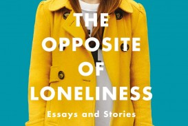003 The Opposite Of Loneliness Essay 81mrxix7e1l Fascinating Book Essays And Stories 320