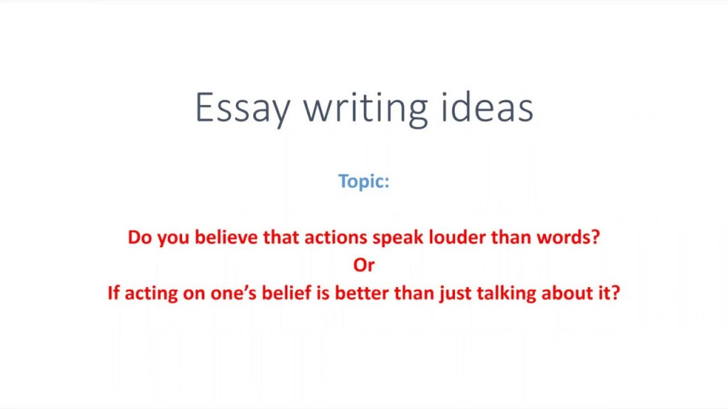 004 Actions Speak Louder Than Words Essay Example Striking Conclusion Css Thesis Large
