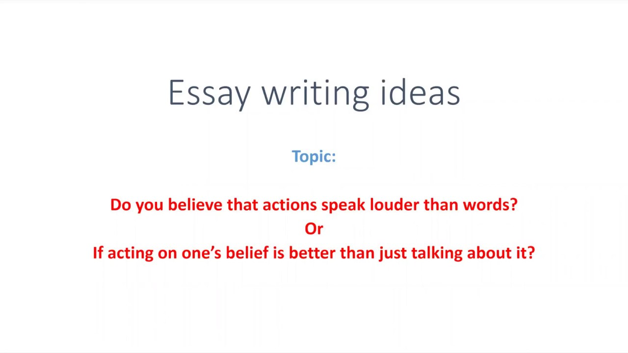 004 Actions Speak Louder Than Words Essay Example Striking Conclusion Css Thesis Full
