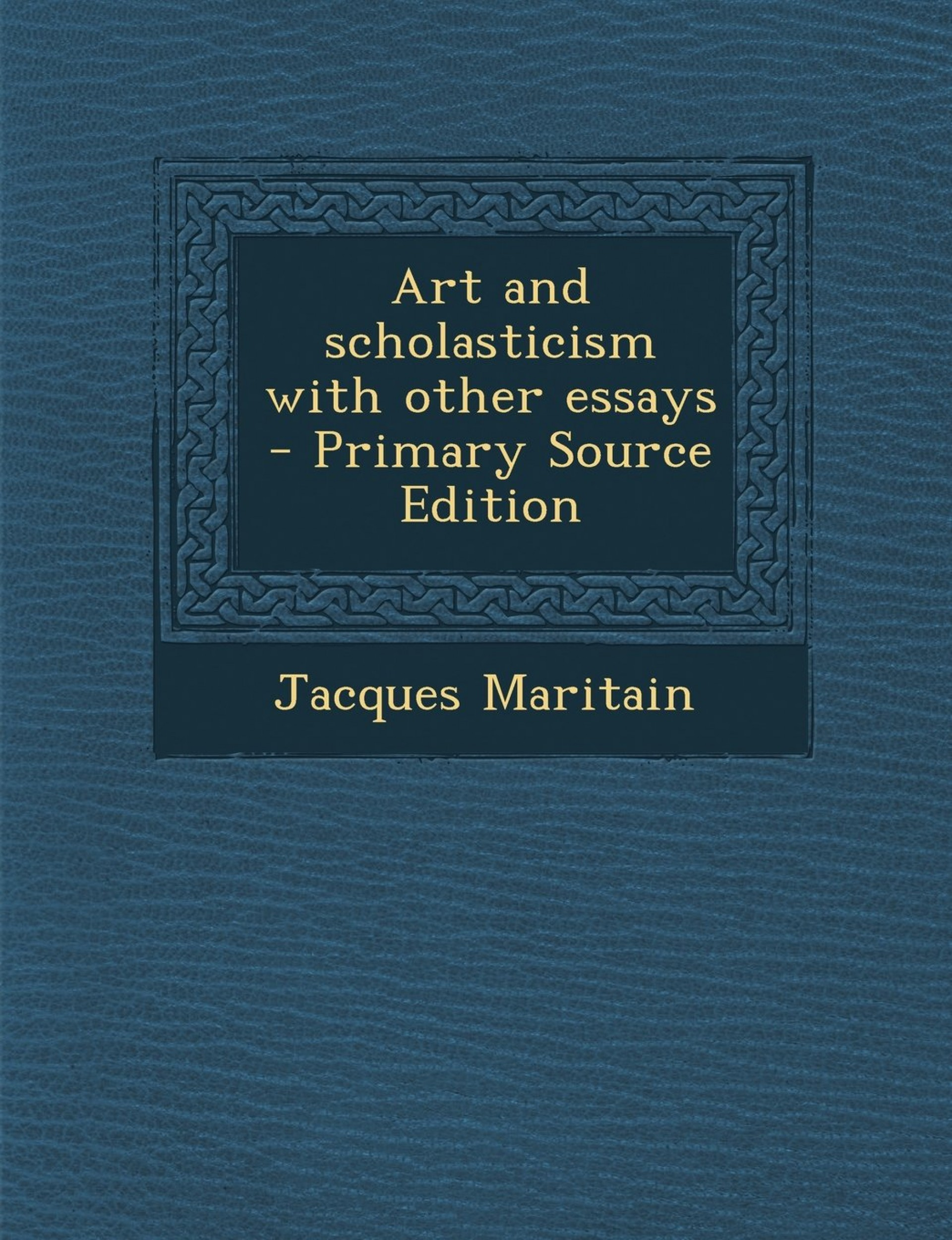 004 Art And Scholasticism With Other Essays Essay Example Impressive 1920