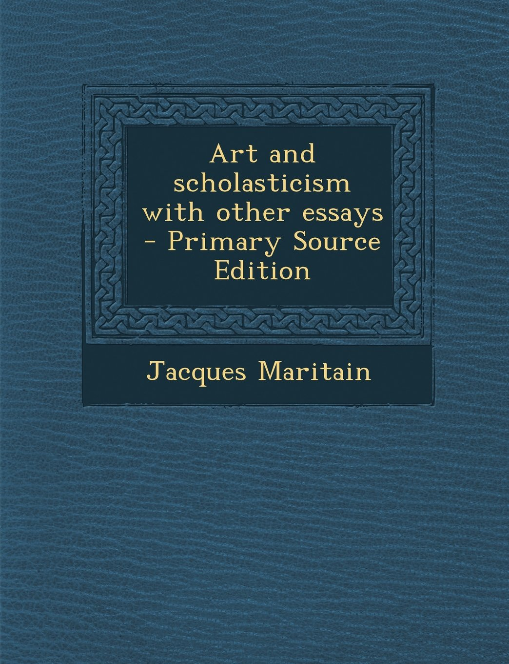004 Art And Scholasticism With Other Essays Essay Example Impressive Full