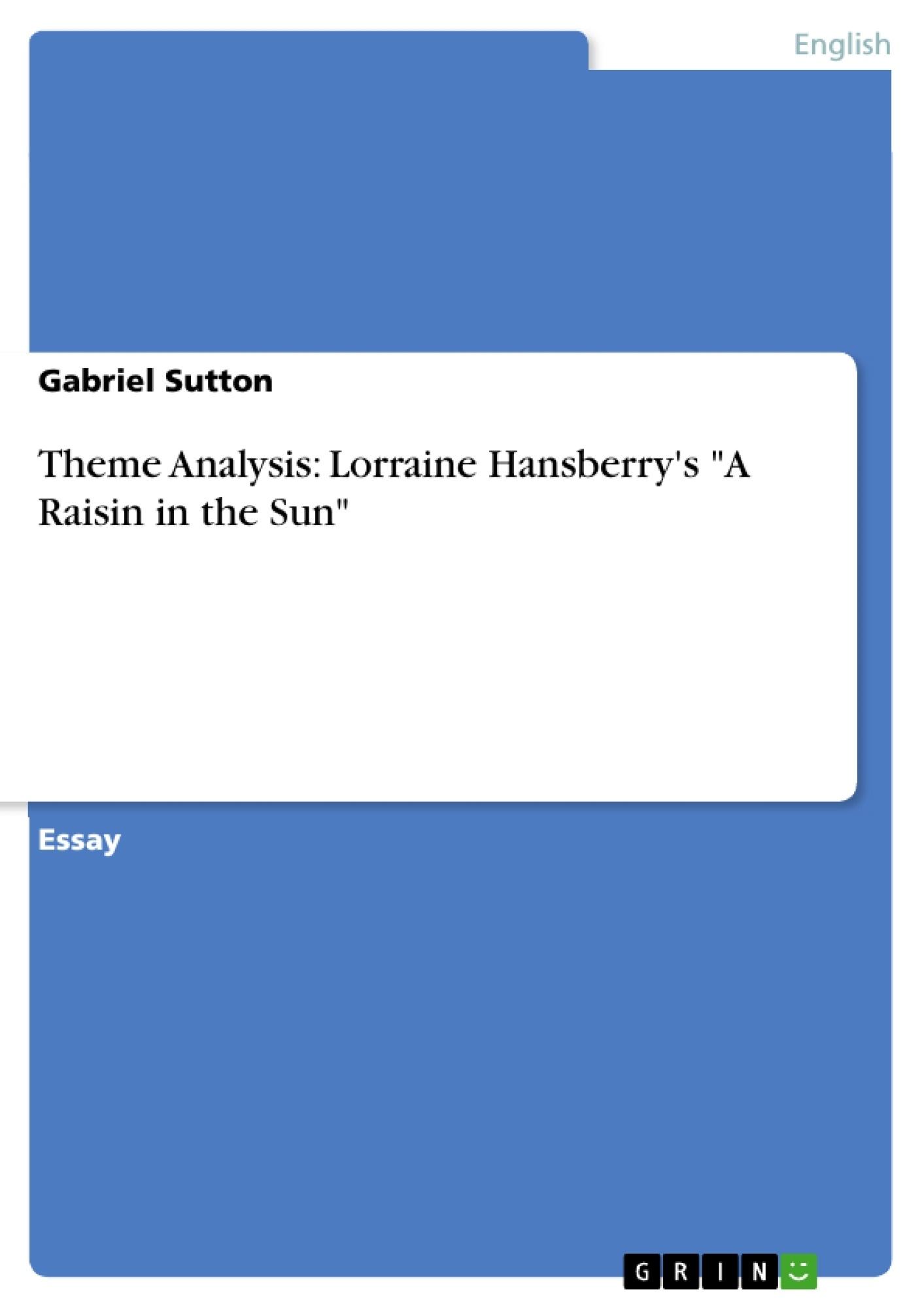 004 Essay Example Raisin In The Sun Themes 198903 0 Beautiful A Theme Analysis Full