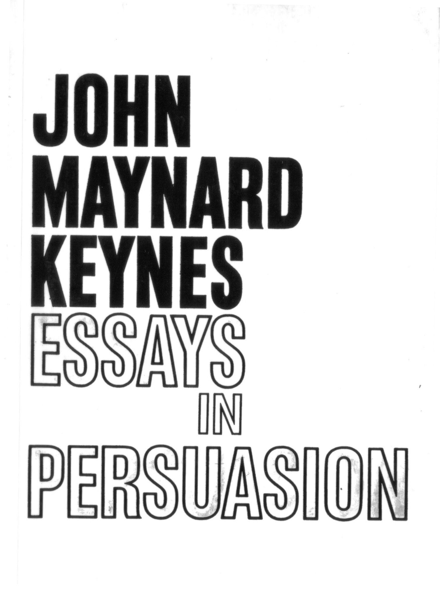 004 Essays In Persuasion Essay Remarkable Audiobook Pdf John Maynard Keynes Summary Full