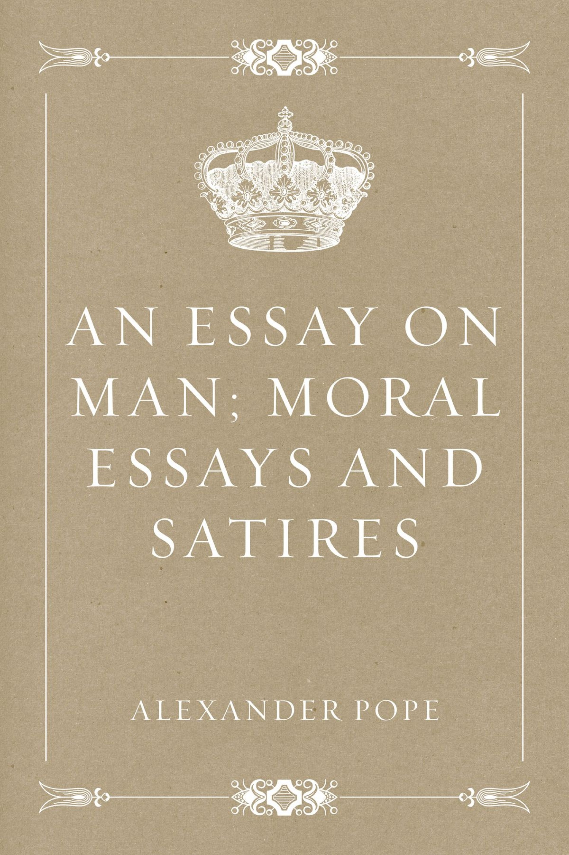 005 An Essay On Man Moral Essays And Satires Fantastic Epistle 2 Meaning Summary Sparknotes Part 1 1920