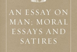 005 An Essay On Man Moral Essays And Satires Fantastic Epistle 2 Meaning Summary Sparknotes Part 1