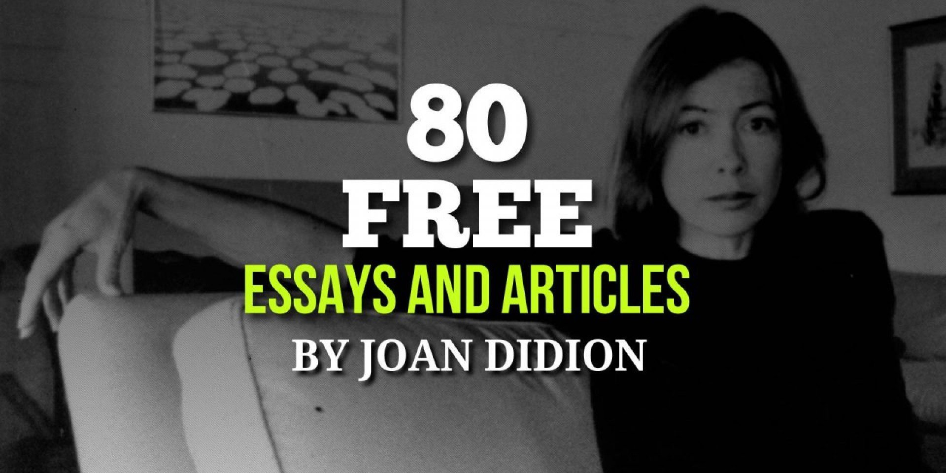 005 Joan Didion Essays Fi Joandidion 1280x640 Essay Singular Collections On Santa Ana Winds Amazon 1920