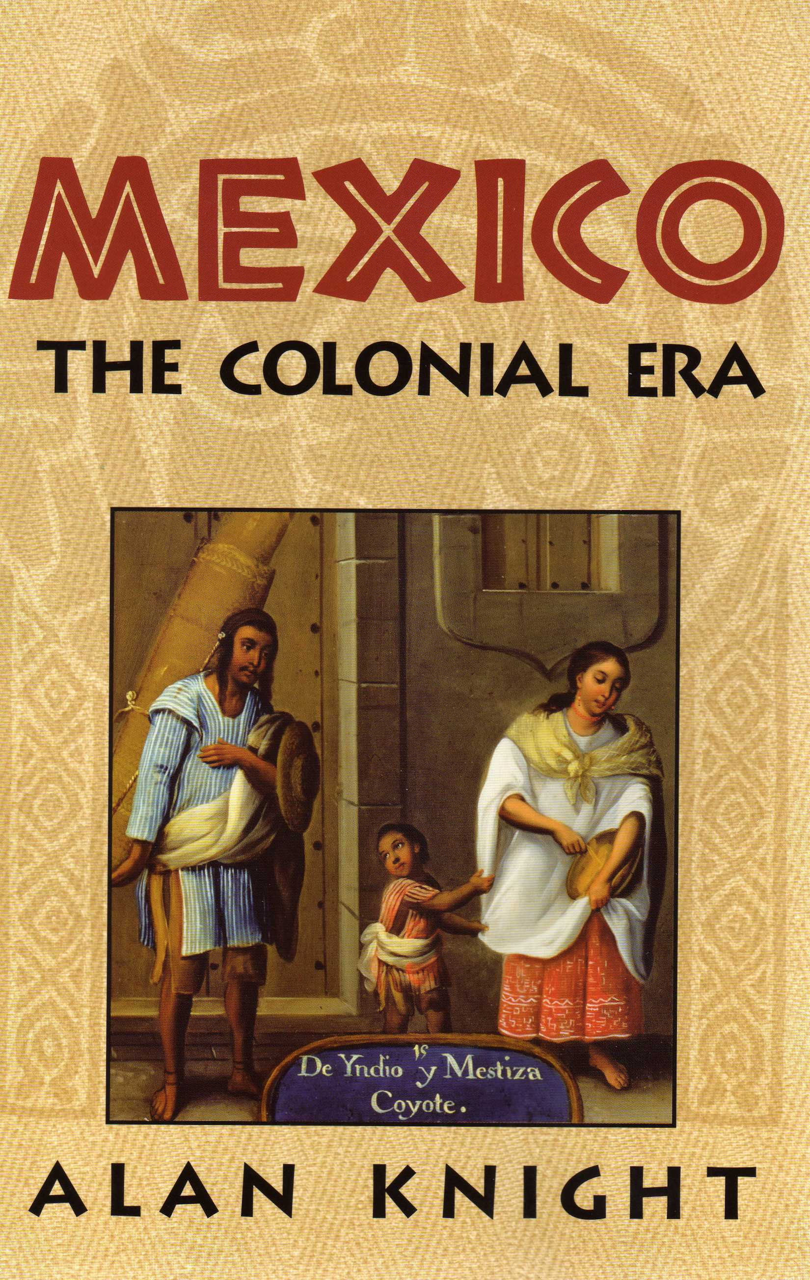 005 Mexico Colonia Era Knight1 Mexican Essay Formidable Does Mean American War Topics Full