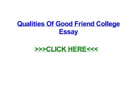 005 Qualities Of Good Friend Essay Page 1 Exceptional A Conclusion Expository My Best Should Have