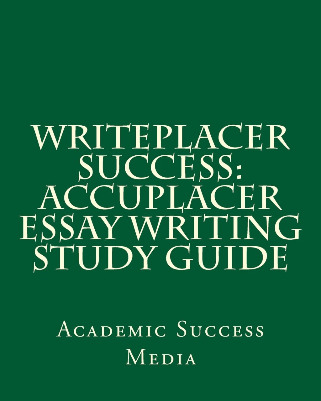 006 Essay Example Accuplacer 612bjro Outstanding Score 7 Study Guide Writeplacer Success Writing Large