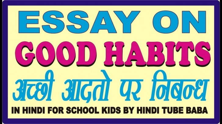 006 Good Habits Essay In Hindi Maxresdefault Exceptional Healthy Eating Reading Is A Habit 728