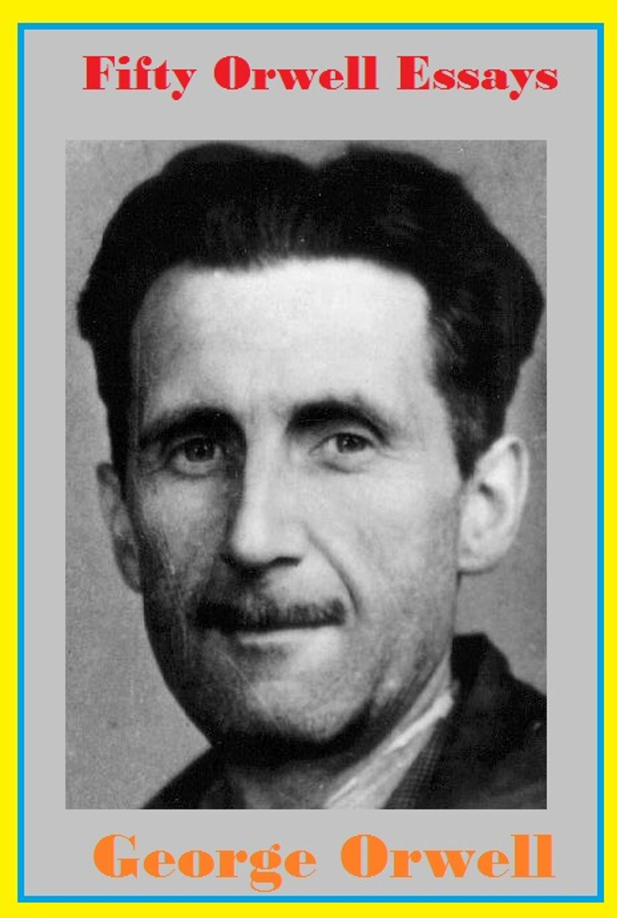 007 Essay Example Fifty Orwell Essays Frightening George 1984 Summary Collected Pdf On Writing Full