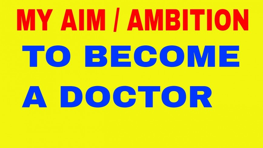 007 Essay My Ambition Doctor Example Stupendous About In Tamil Hindi On To Become A For Class 10 868