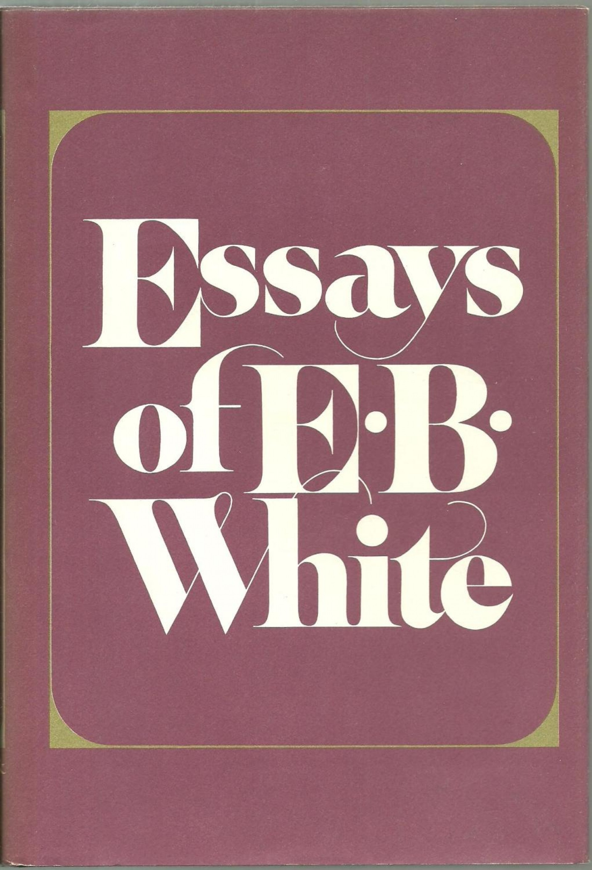 007 Essays Of White Essay Impressive Eb Table Contents Analysis White's Once More To The Lake 1920