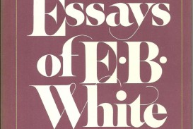 007 Essays Of White Essay Impressive Eb Table Contents Analysis White's Once More To The Lake