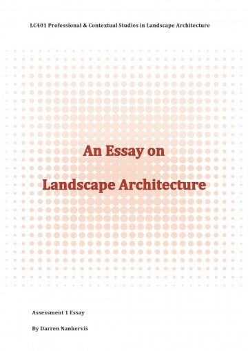 007 Landscape Architecture Essay Example Page 1 Stunning Argumentative Topics 360