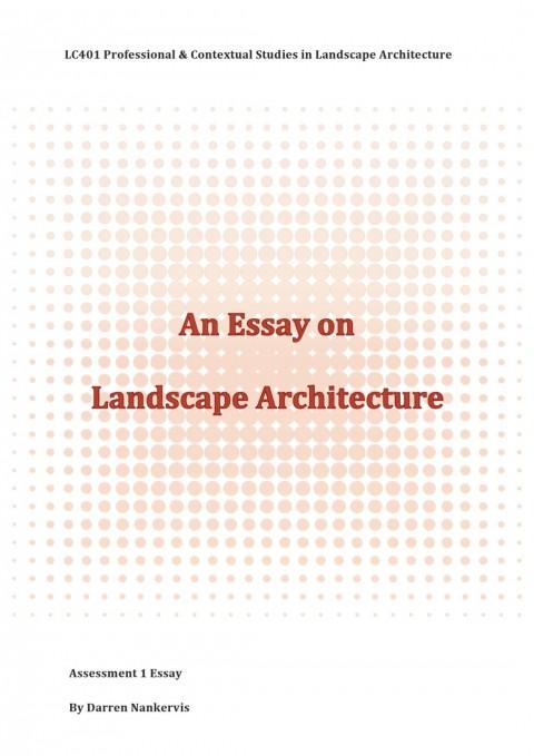 007 Landscape Architecture Essay Example Page 1 Stunning Argumentative Topics 480
