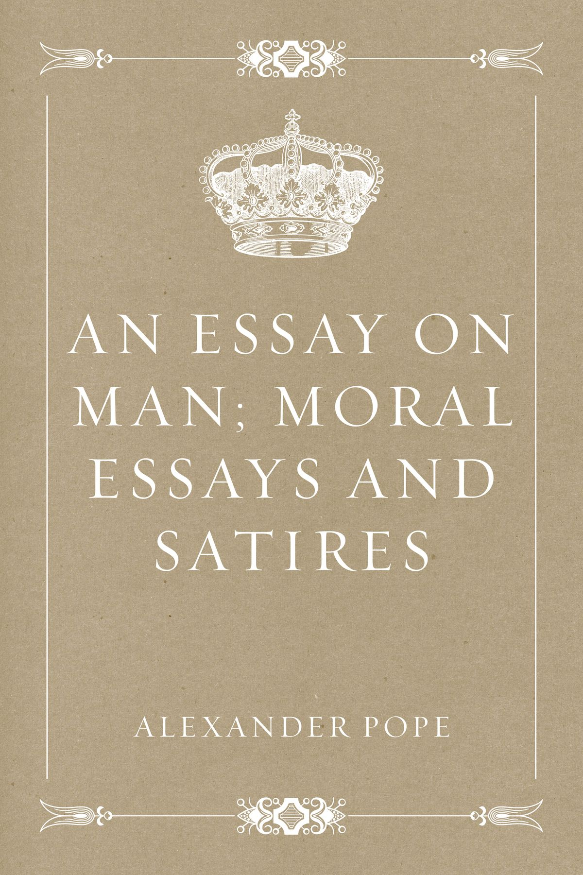 009 An Essay On Man Moral Essays And Satires Alexander Pope Awesome Epistle 2 Analysis Shmoop 1 Full