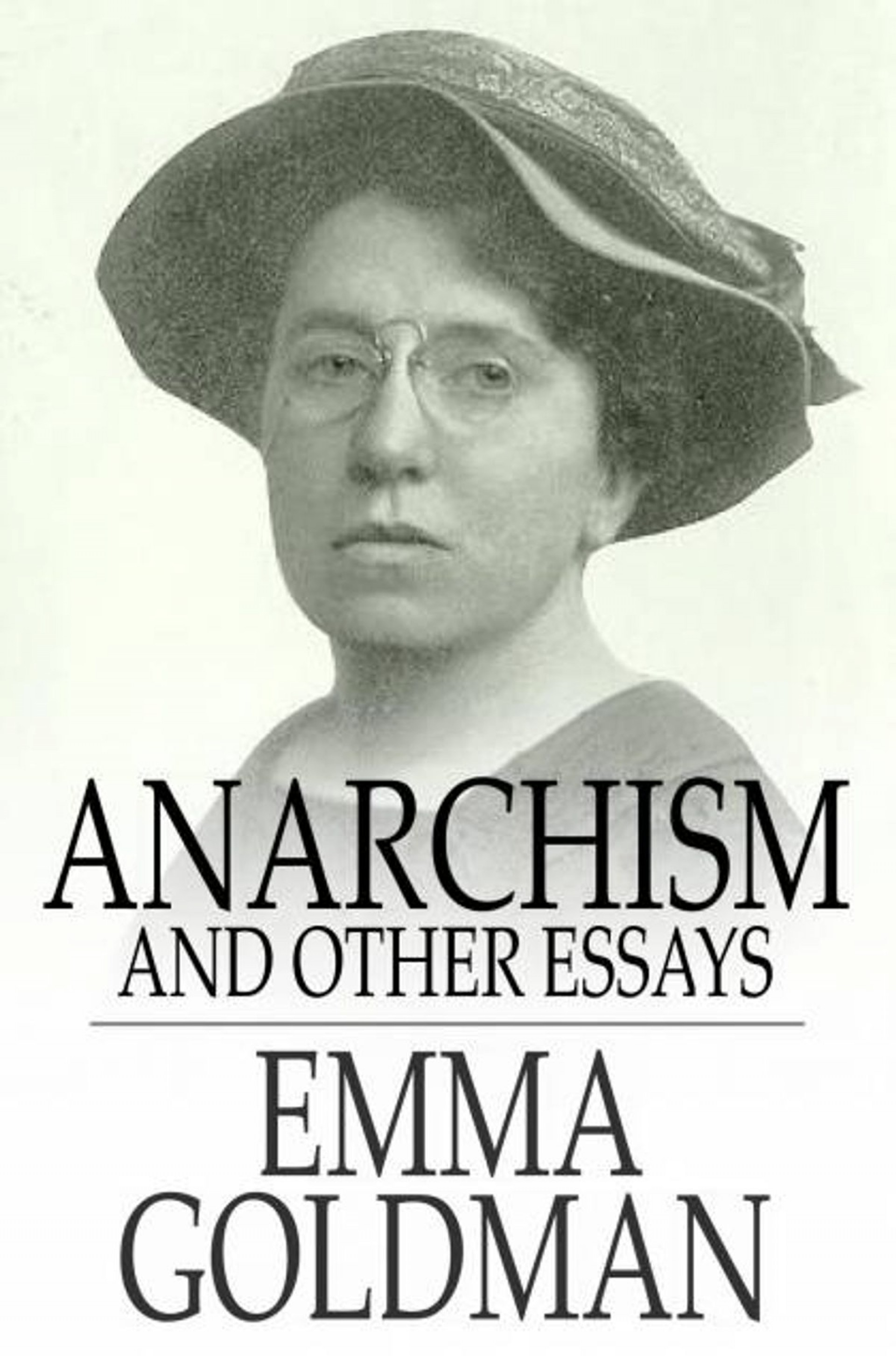 009 Anarchism And Other Essays Essay Incredible Emma Goldman Summary Mla Citation 1920