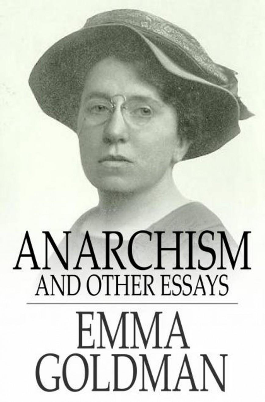 009 Anarchism And Other Essays Essay Incredible Emma Goldman Summary Amazon Pdf