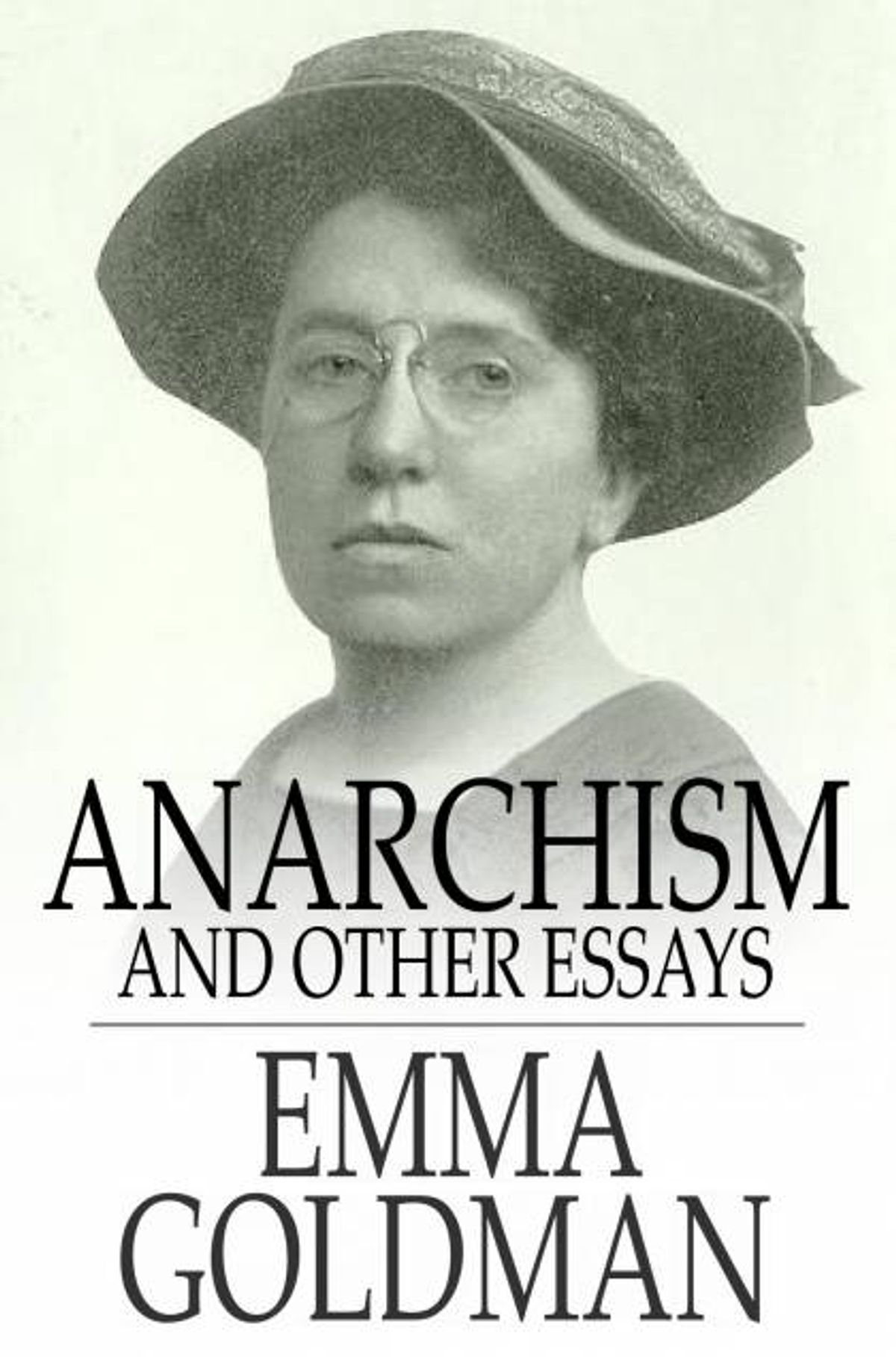 009 Anarchism And Other Essays Essay Incredible Emma Goldman Summary Mla Citation Full