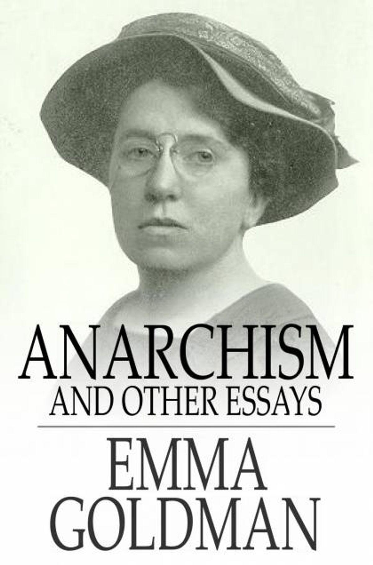009 Anarchism And Other Essays Essay Incredible Emma Goldman Summary Pdf Full