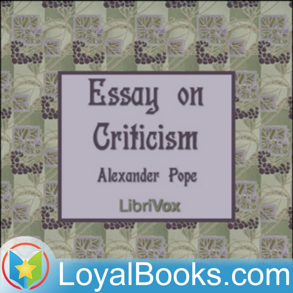 009 Essay Example On Criticism By Alexander Unique Pope Part 2 Pope's Was Written In Large