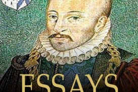 009 Montaigne Essays The Of Essay Archaicawful Summary On Experience Quotes Best Translation