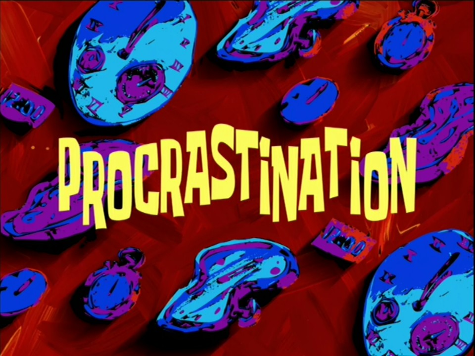 009 Procrastinationtranscript Encyclopedia Spongebobia Fandom Spongebob Writing Essay The Latestcb201806220 Gif Font For Hours Meme Rap Surprising House 960