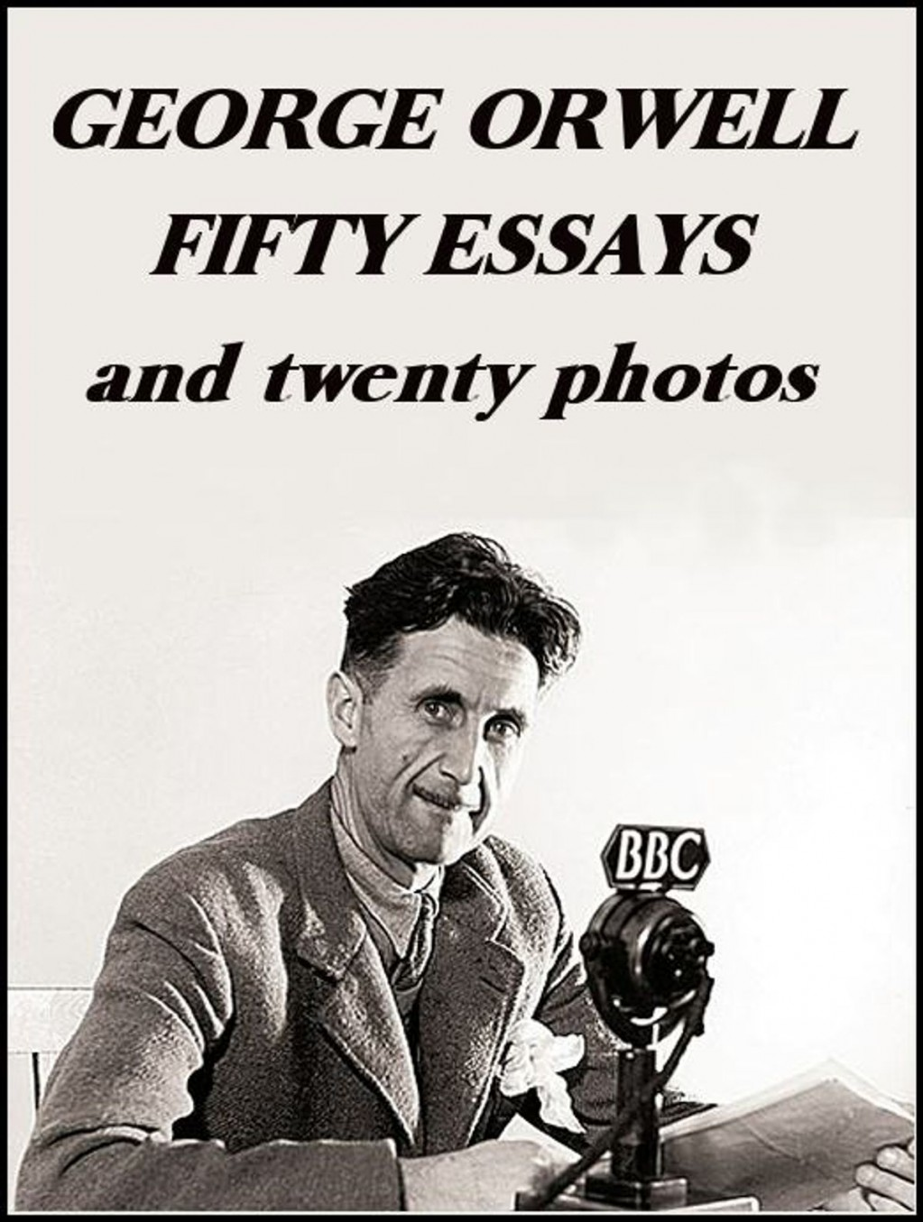 010 Essay Example George Orwell Fifty Frightening Essays 1984 Summary Collected Pdf On Writing Large