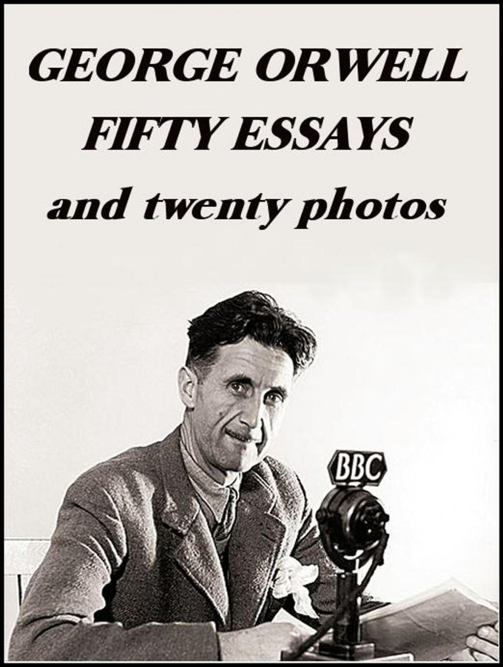 010 Essay Example George Orwell Fifty Frightening Essays Everyman's Library Summary Bookshop Memories Large