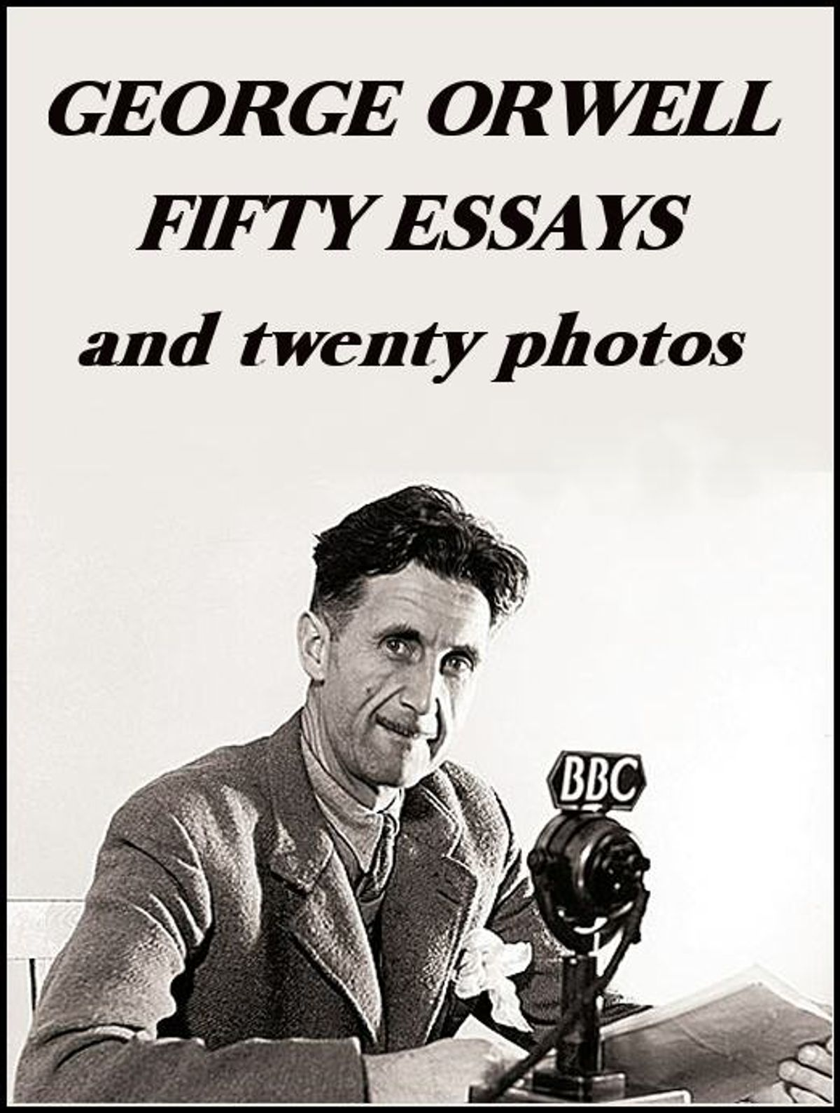 010 Essay Example George Orwell Fifty Frightening Essays Everyman's Library Summary Bookshop Memories Full