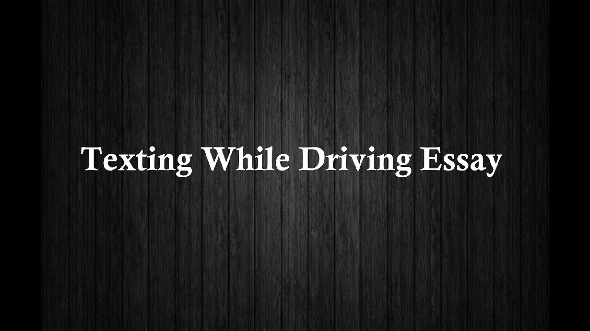 010 Essay Example Maxresdefault Texting And Singular Driving Essays Argumentative Scholarship Persuasive Outline 1920