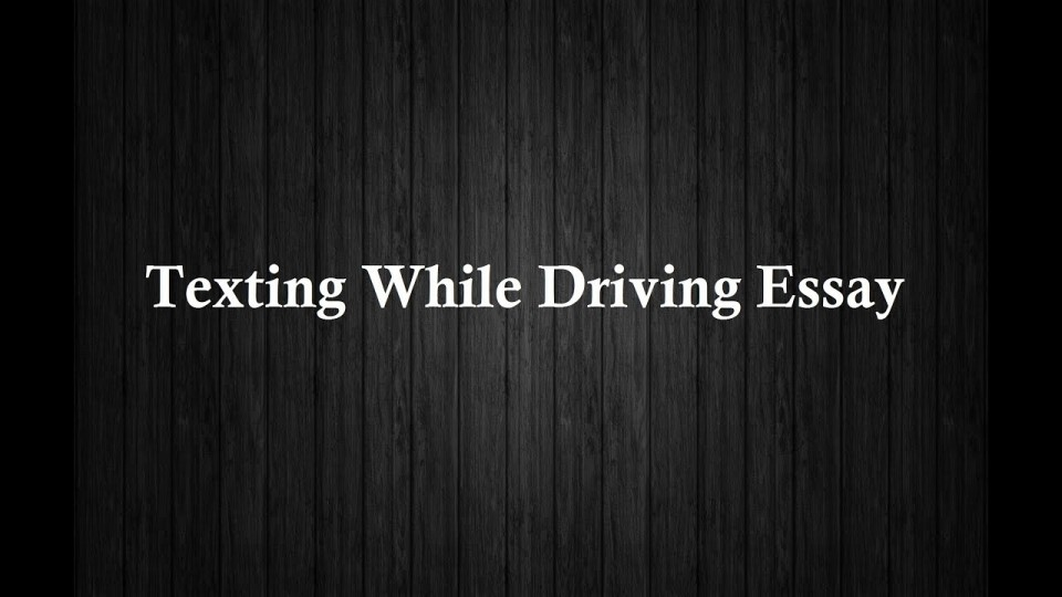 010 Essay Example Maxresdefault Texting And Singular Driving Essays Argumentative Persuasive Outline 960