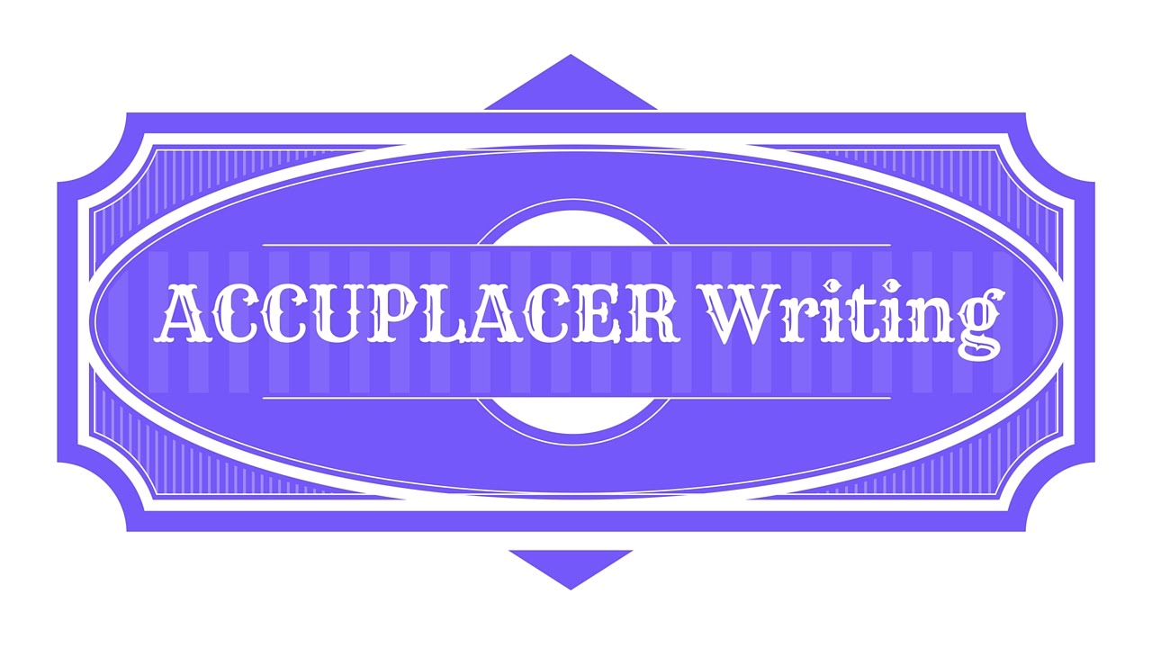 011 Accuplacer Essay Example Outstanding Score 7 Study Guide Writeplacer Success Writing Full