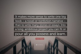011 Annie Dillard Quote It Makes More Sense To Write One Big Book Essays Essay Stirring Stunt Pilot Pdf