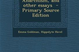 011 Essay Example 81cxvi Vkbl Anarchism And Other Incredible Essays Emma Goldman Summary Pdf