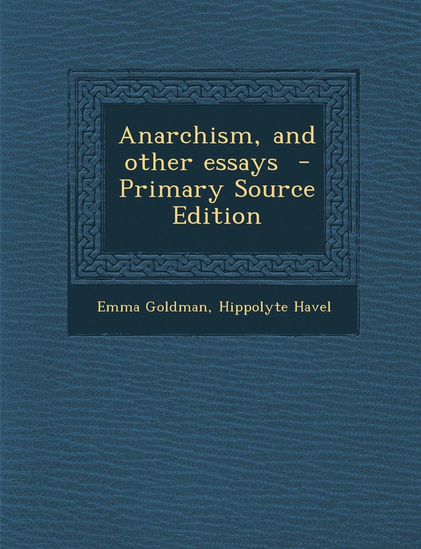 011 Essay Example 81cxvi Vkbl Anarchism And Other Incredible Essays Emma Goldman Summary Pdf Full
