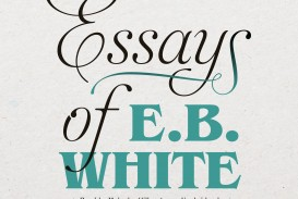 011 Essay Example Bv42 Square Orig Essays Of Impressive Eb White Table Contents Analysis White's Once More To The Lake