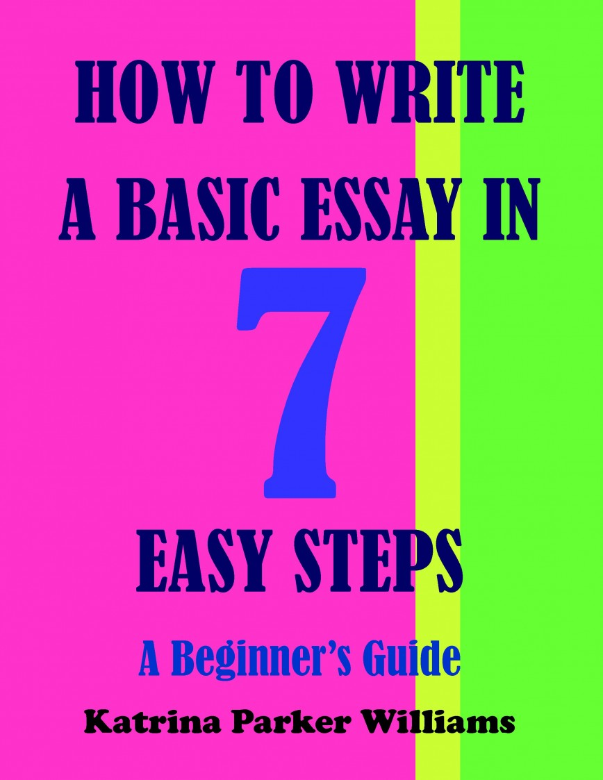 011 Essay Example How To Write Basic In Seven Easy Steps Staggering An For College About Myself Five Pdf
