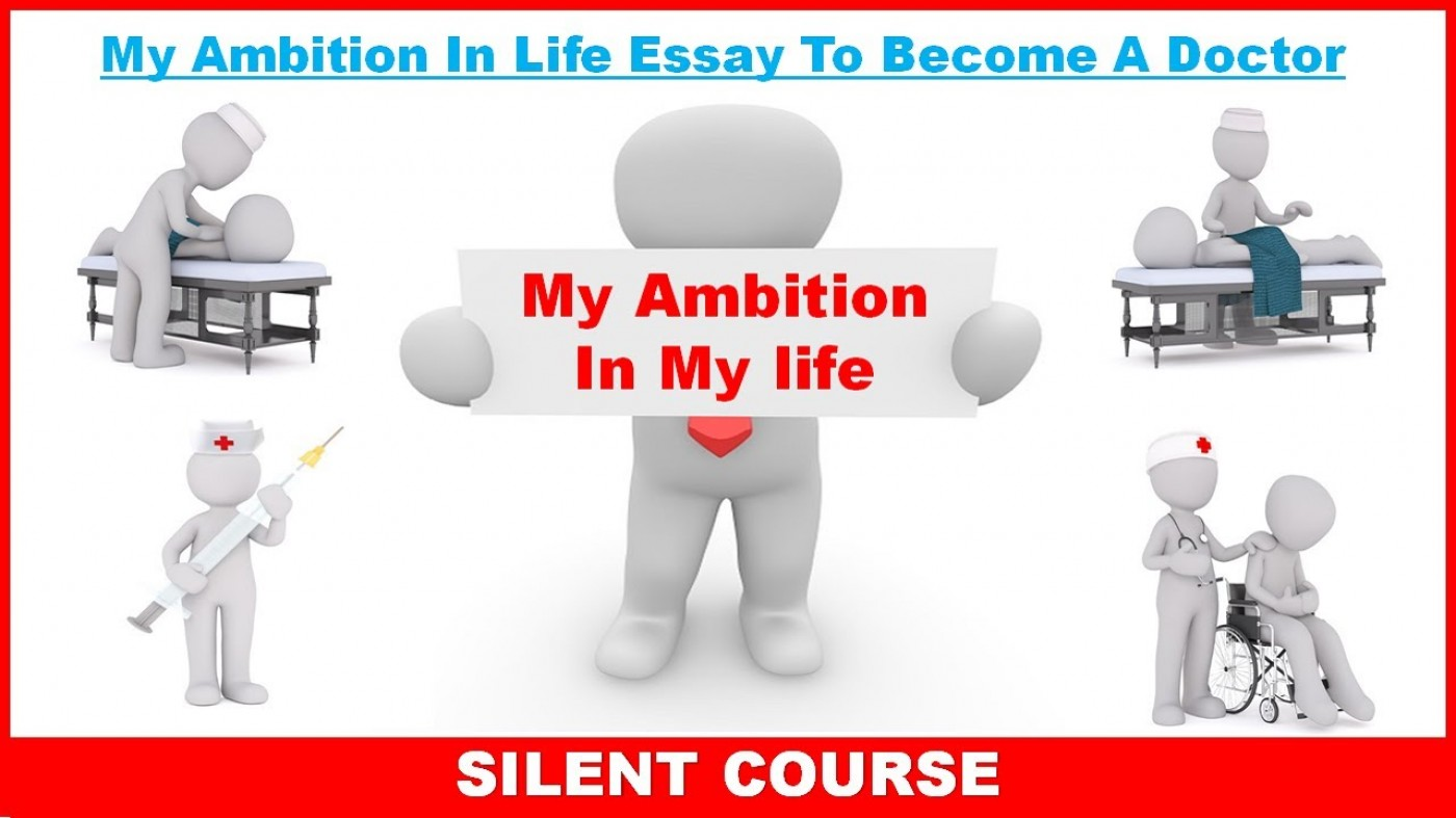 011 Essay My Ambition Doctor Example Stupendous On To Become A For Class 10 In Life 3 English 1400