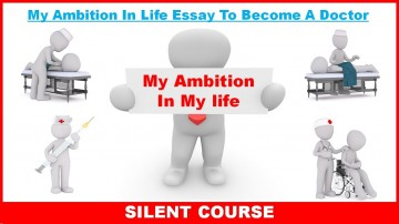 011 Essay My Ambition Doctor Example Stupendous On To Become A For Class 10 In Life 3 English 360