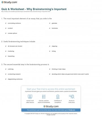 011 Quiz Worksheet Why Brainstorming S Important Essay Outstanding Writing Techniques Topics College 360
